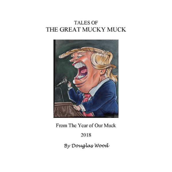 Tales of the Great Mucky Muck From The Year of Our Muck 2018